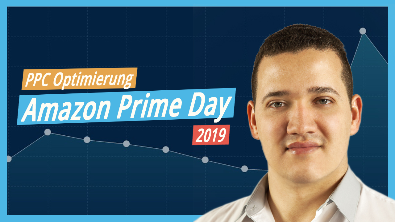 Amazon Prime Day 2019 – Marketingstrategien für Eure PPC Kampagnenoptimierung